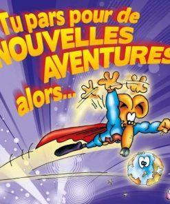 Carte Ze Souris - Tu pars pour de nouvelles aventures alors... - 15x15 cm