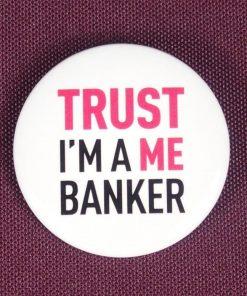 Les banquiers pourront porter ce badge pour casser les préjugés sur le banquier malveillant !